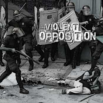 Violent Opposition - Violent Opposition: violently enforced poverty (2015)