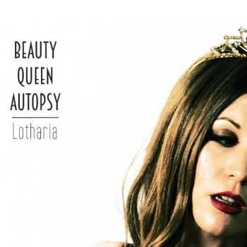 Beauty Queen Autopsy - Lotharia (2015)