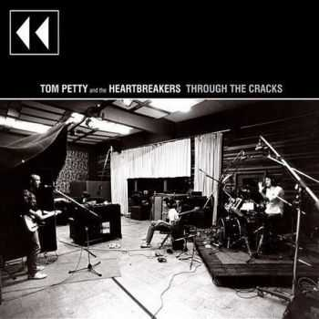 Tom Petty & The Heartbreakers - Through The Cracks (Compilation) (2015)