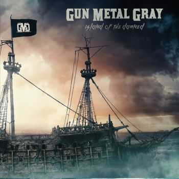 Gun Metal Gray - Island Of The Damned (2015)