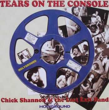 Chick Shannon & Last Exit - Tears on the Console 1975 (Reissue 2005)