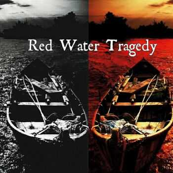 Red Water Tragedy - The Beast A Part Of Me (2015)