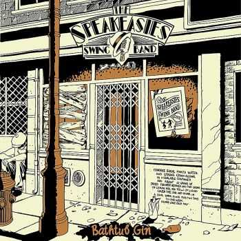 The Speakeasies' Swing Band - Bathtub Gin (2012) / Land of Plenty (2015)