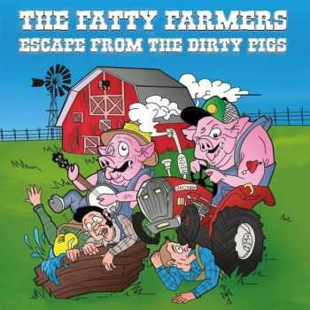 The Fatty Farmers - Escape From The Dirty Pigs (2015)