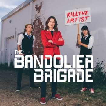 The Bandolier Brigade - Kill the Artist (2015)