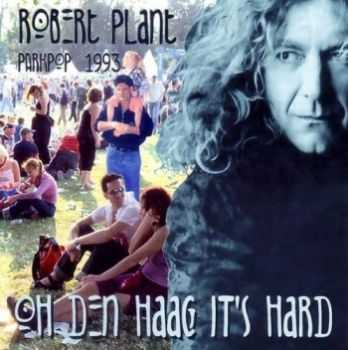 Robert Plant - Oh Den Haag It?s Hard (1993) Lossless