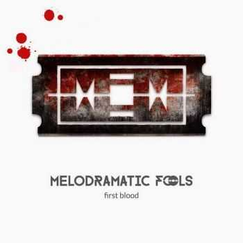 Melodramatic Fools - First Blood (2015)