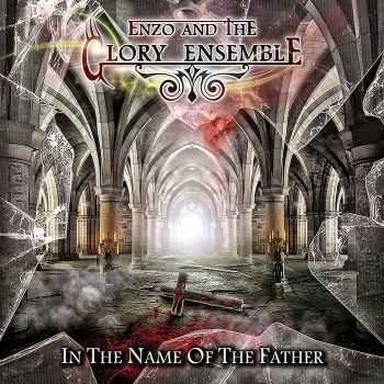 Enzo And The Glory Ensemble - In The Name Of The Father (2015)