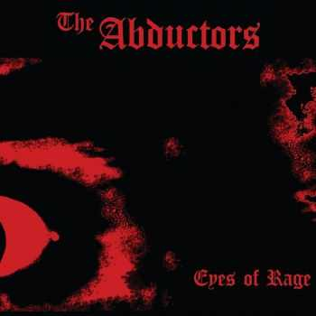 The Abductors - Eyes of Rage [ep] (2015)