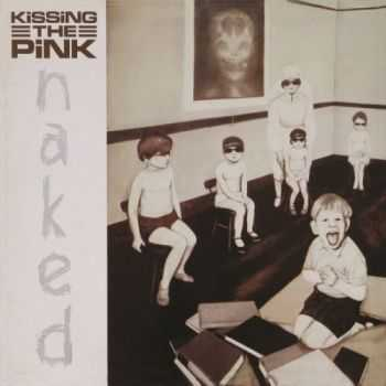 Kissing The Pink - Naked [Expanded & Remastered] (2015)