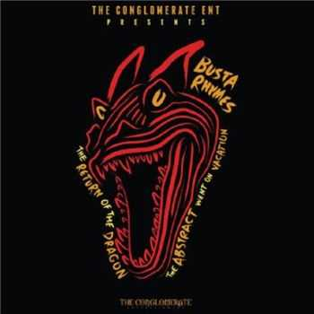 Busta Rhymes - The Return Of The Dragon (The Abstract Went On Vacation) (2015)