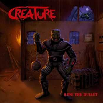 Creature - Ride The Bullet (2015)