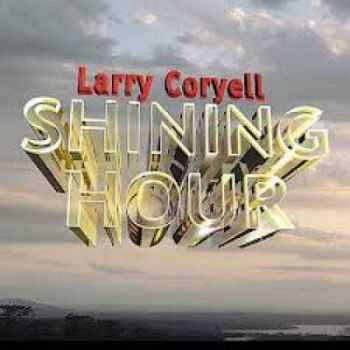 Larry Coryell - Shining Hour (1990)