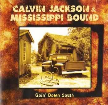 Calvin Jackson & Mississippi Bound - Goin' Down South (1998)