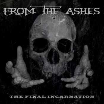 From The Ashes - The Final Incarnation (2015)