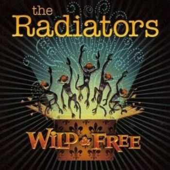 The Radiators - Wild & Free (2008)