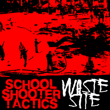 School Shooter Tactics - Waste Site (Full Length) (2015)