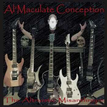 Al'maculate Conception - The Altruistic Misanthrope (2015)