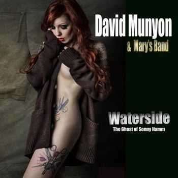 David Munyon & Mary's Band - Waterside: The Ghost Of Sonny Hamm (2013)