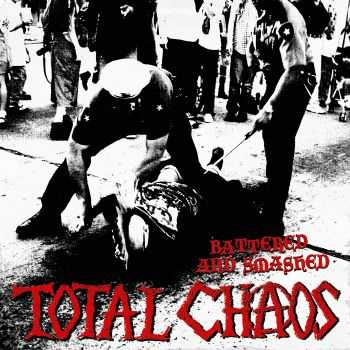 Total Chaos - Battered And Smashed (2011)
