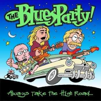 The Blues Party - Always Take The High Road... (2015)