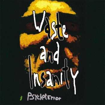 Psychoterror - Waste And Insanity (1997)