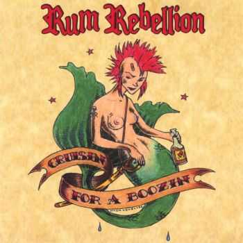 Rum Rebellion - Cruisin' For A Boozin (2006)