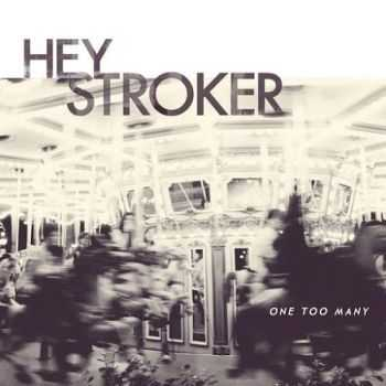 Hey Stroker - One Too Many (2016)