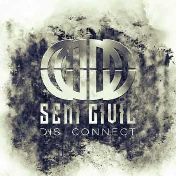 Semi-Civil - Dis|Connect (2016)
