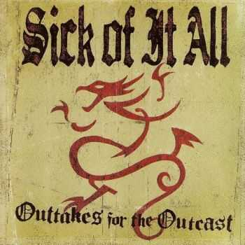 Sick Of It All - Outtakes For The Outcast (2004)