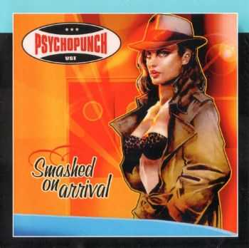 Psychopunch - Smashed On Arrival (2004)
