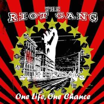 The Riot Gang - One Life, One Chance (EP) (2008)