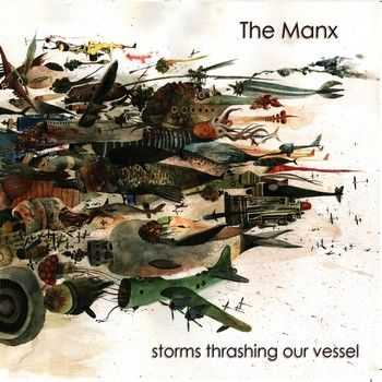 The Manx - Storms Thrashing Our Vessel(2012) + Blood Chronicles(2013)