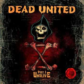 Dead United - X Part I Unalive (2015)