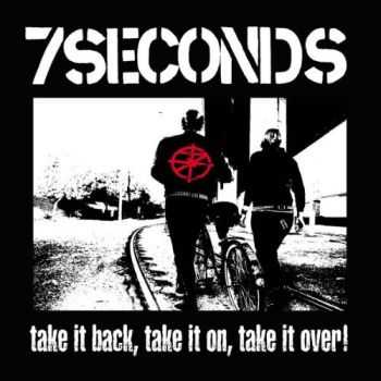 7Seconds - Take It Back, Take It On, Take It Over! (2005)