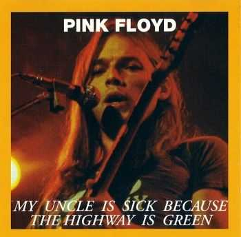 Pink Floyd - My Uncle Is Sick Because The Highway Is Green (1967) Lossless