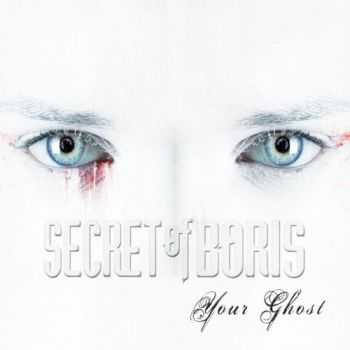 Secret Of Boris - Your Ghost (2015)