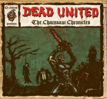 Dead United - The Chainsaw Chronicles (2009)