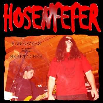 Hosenfefer - Hangovers And Heartaches (2003)