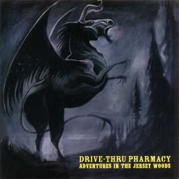 Drive-Thru Pharmacy - Adventures In The Jersey Woods (2006)