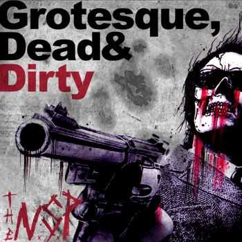 The N.S.P - Grotesque, Dead & Dirty [ep] (2015)