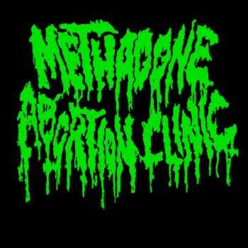 Methadone Abortion Clinic - Sex, Drugs, And Rotten Holes (2015)