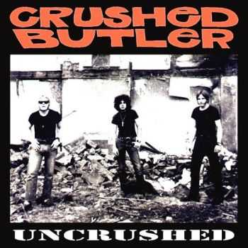 Crushed Butler - Uncrushed 1998 (Recorded 1969-71)