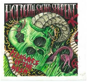 Hot Death / Sacred Serpent - Pleasures Of The Hesh [EP] [split] (2015)