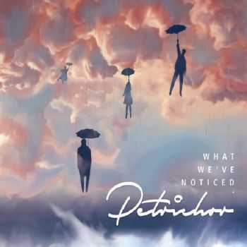 Petrichor - What We've Noticed (2016)
