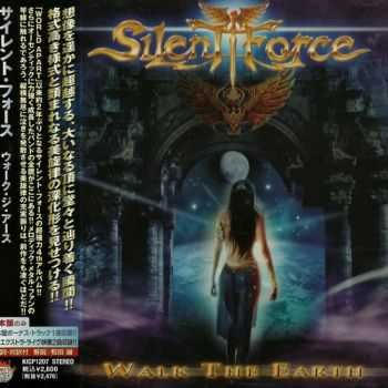 Silent Force - Walk The Earth 2007 (Japanese Edition KICP-1207) (Lossless+MP3)