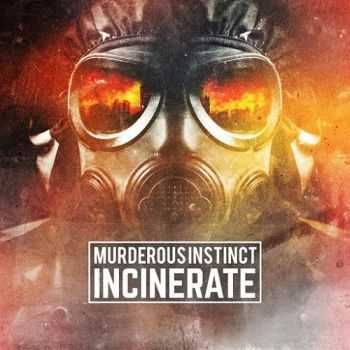 Murderous Instinct - Incinerate (2015)