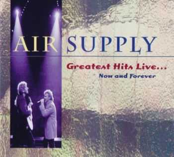 Air Supply - Greatest Hits Live... Now and Forever (1995)