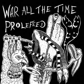 Prolefeed / War All The Time - Split (2015)
