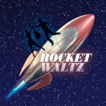 Rocket Waltz - Rocket Waltz (2016)